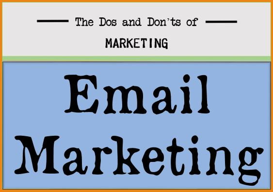 The Dos and Don'ts of Marketing: Email Blasts